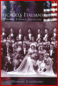 Chicago's Italians. Immigrants, Ethnics, Americans