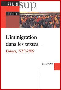 L'immigration dans les textes. France 1789-2002