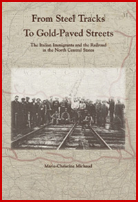 From Steel Tracks to Gold-Paved Streets. The Italian Immigrants and the Railroad in the North Central States