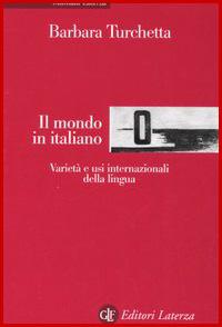 Il mondo in italiano. Varietà e usi internazionali della lingua