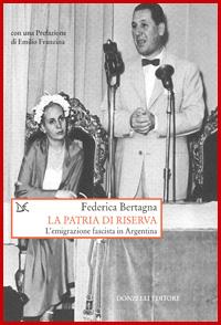 La patria di riserva. L'emigrazione fascista in Argentina